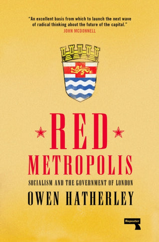 Red Metropolis : Socialism and the Government of London