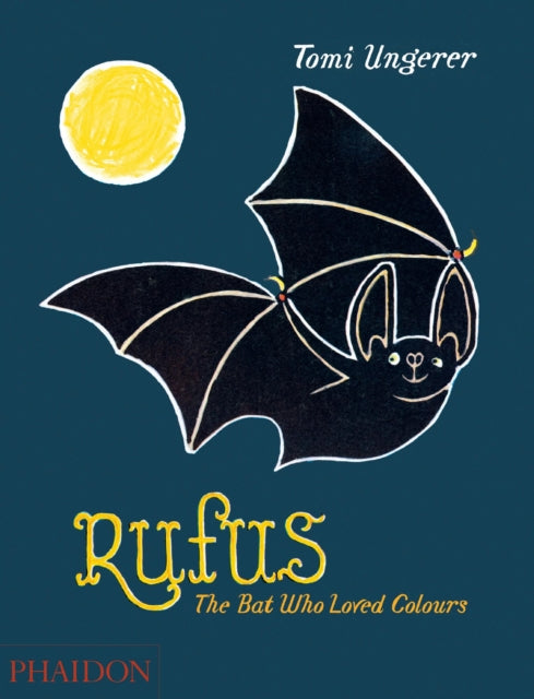Rufus : The Bat Who Loved Colours
