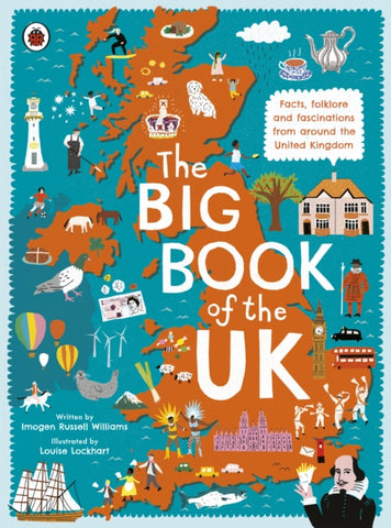 The Big Book of the UK : Facts, folklore and fascinations from around the United Kingdom
