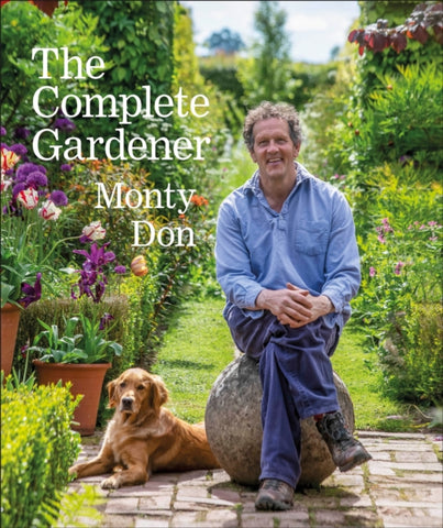 The Complete Gardener : A practical, imaginative guide to every aspect of gardening