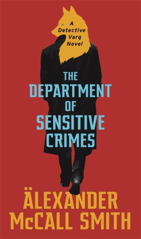 The Department of Sensitive Crimes : A Detective Varg novel