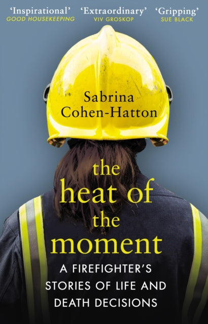 The Heat of the Moment : Life and Death Decision-Making From a Firefighter