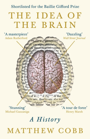 The Idea of the Brain : A History