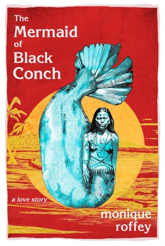 The Mermaid of Black Conch : A Love Story (Rye Books Book Group Currently Reading)