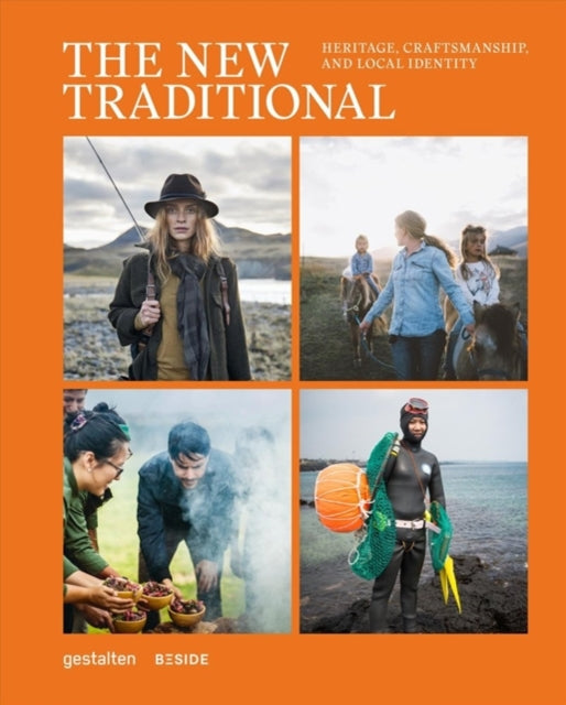 The New Traditional : Heritage, Craftsmanship and Local Identity