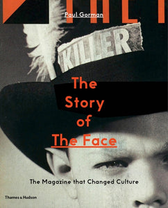The Story of The Face : The Magazine that Changed Culture