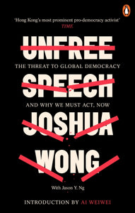 Unfree Speech : The Threat to Global Democracy and Why We Must Act, Now