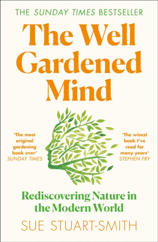 The Well Gardened Mind : Rediscovering Nature in the Modern World