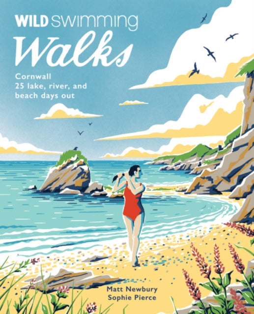 Wild Swimming Walks Cornwall : 28 coast, lake and river days out