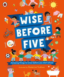 Wise Before Five: Amazing things to know before you start school