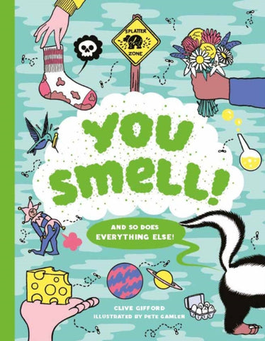 You Smell! : (And so does everything else)