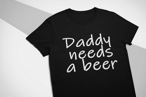 Daddy Needs A Beer
