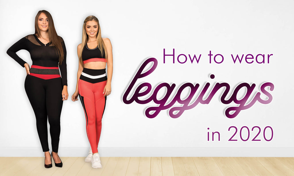 How to Wear Leggings in 2020                    Are Leggings still in style?