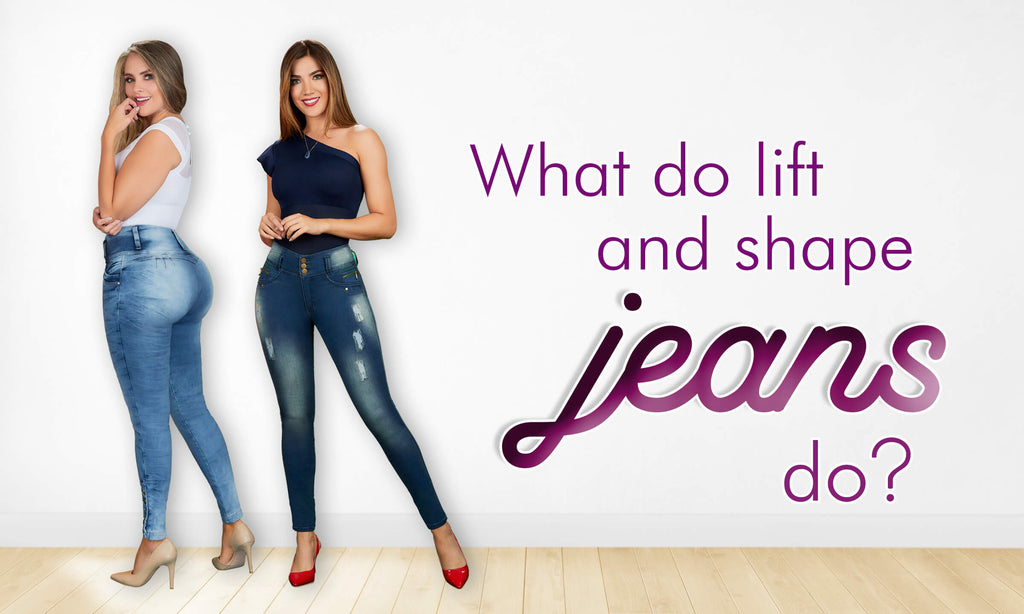 What do lift and shape jeans do?