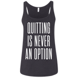 QUITTING IS NEVER AN OPTION