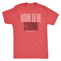 BORN TO BE STRONG