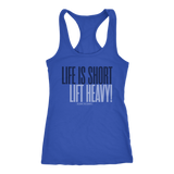 Life is Short Lift Heavy