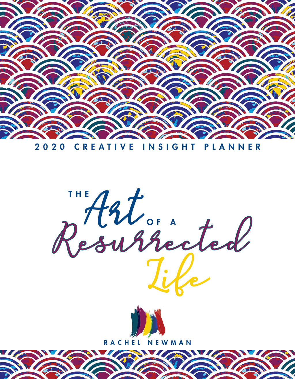 The Art of a Resurrected Life 2020 Creative Insight Planner + ARL Community