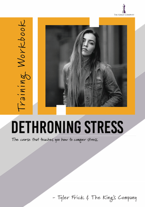 The Dethroning Stress Workbook by Tyler Frick