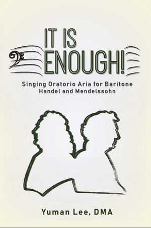 It Is Enough!: Singing Oratorio Aria for Baritone by Yuman Lee