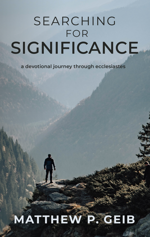 Searching For Significance by Matthew P. Geib