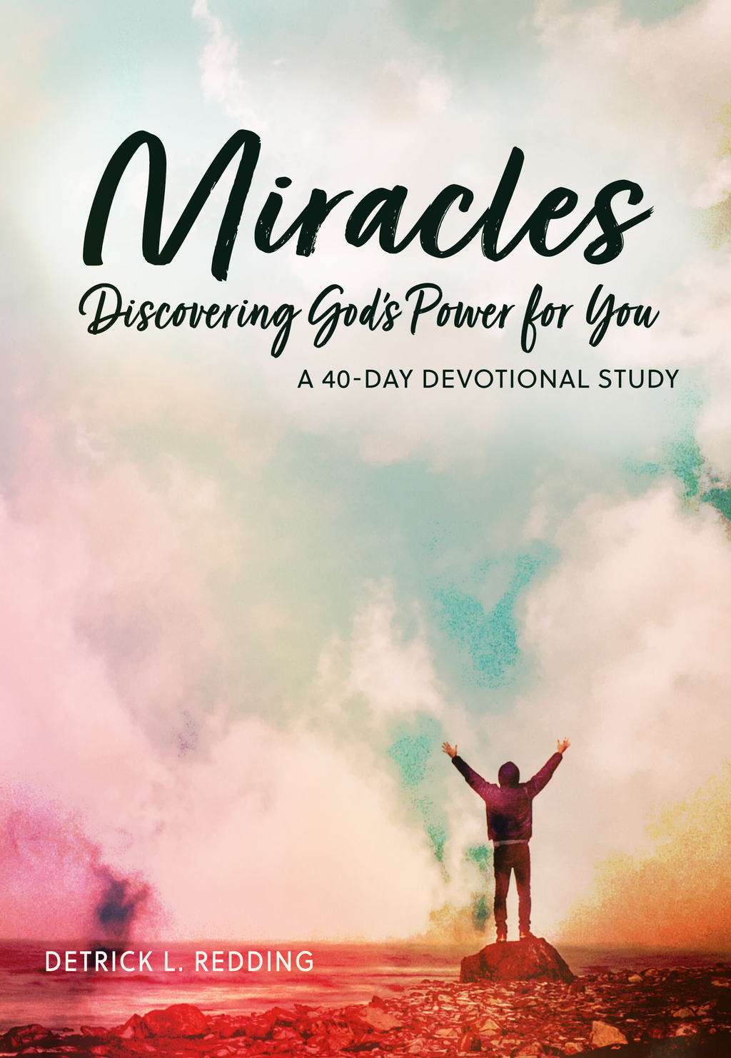 Miracles: Discovering God's Power for You by Detrick Redding
