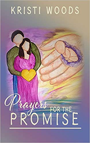 Prayers for the Promise by Kristi Woods