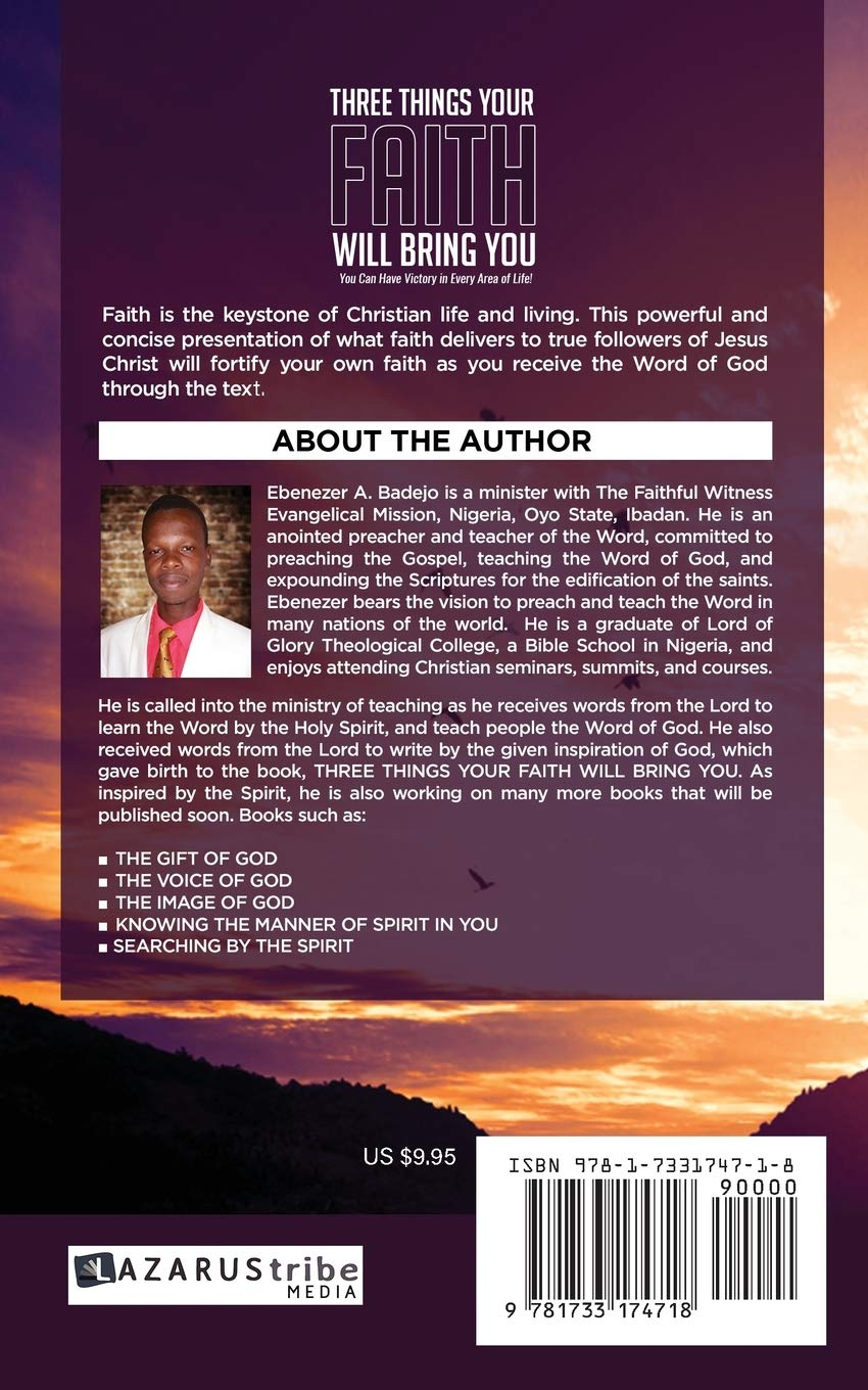 PDF - Three Things Your Faith Will Bring You by Ebenezer Badejo