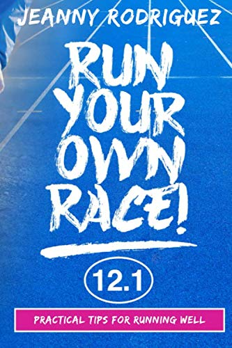 Run Your Own Race! by Jeanny Rodriguez