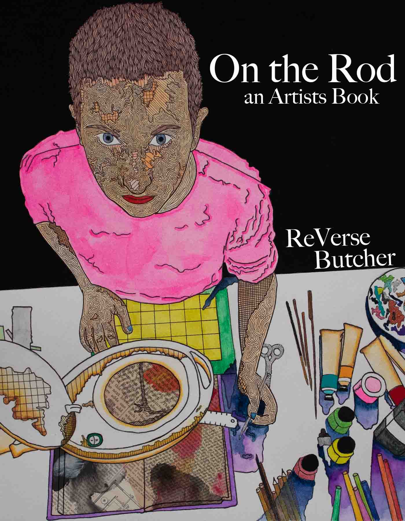 """On The Rod, Artists Book"" by ReVerse Butcher (.ePub)"