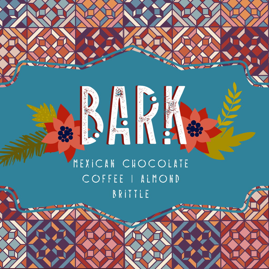 BARK //  Mexican Chocolate | Almond | Coffee Brittle