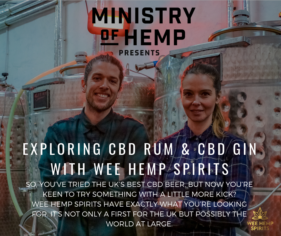 EXPLORING CBD LIQUOR: EXPLORING CBD RUM & GIN WITH WEE HEMP SPIRITS