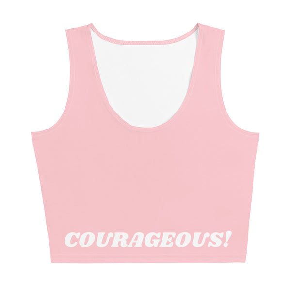 I am Courageous! CropTop