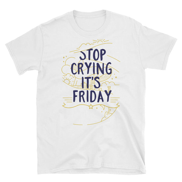 Stop Crying It's Friday - WebLogo Store