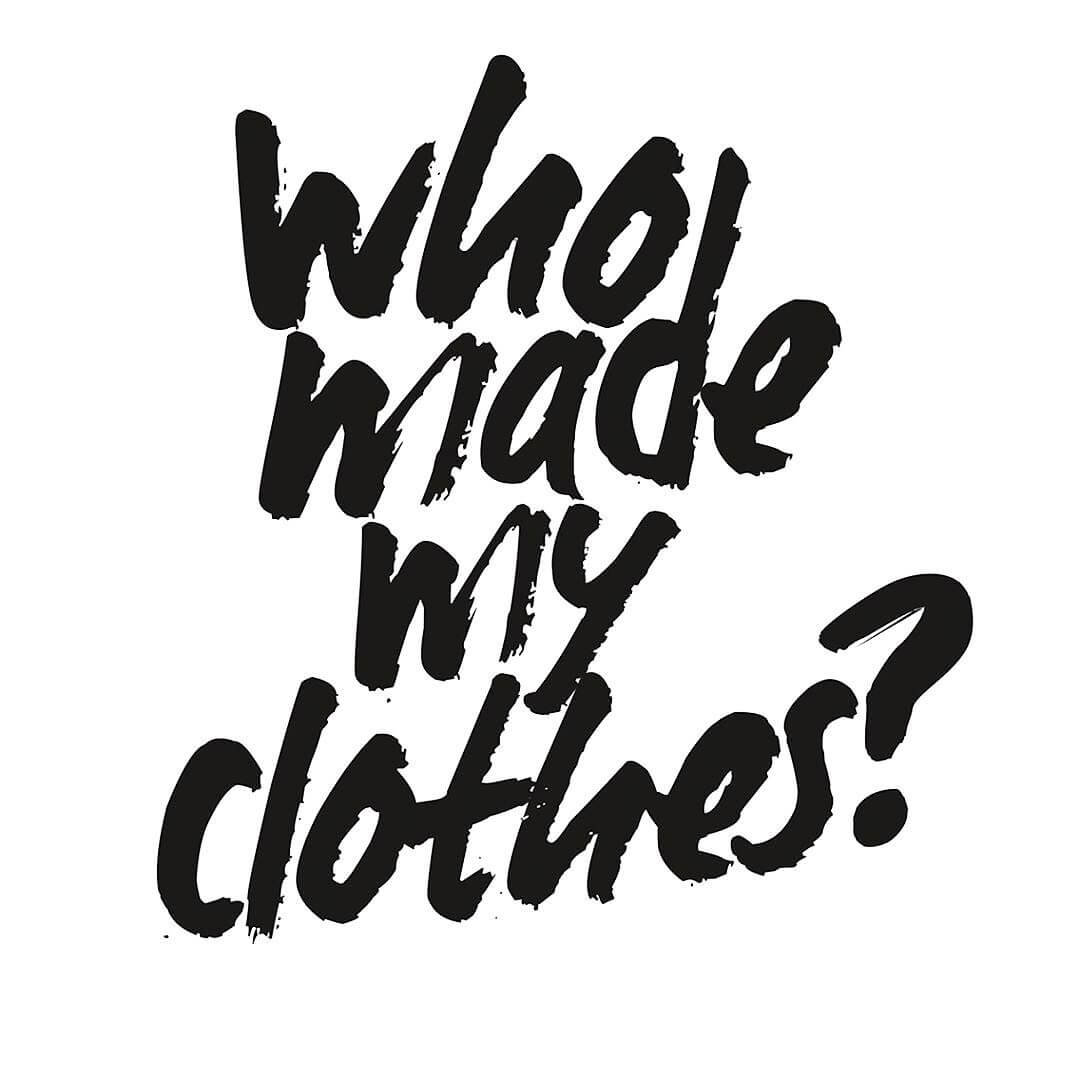 Do you know who made your clothes?