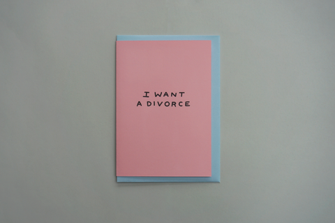'I Want a Divorce'  Shit Valentine's Card