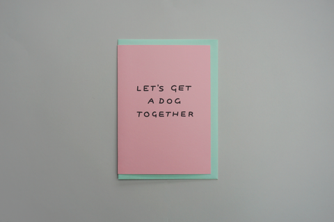 'Let's Get a Dog Together' Shit Valentine's Card