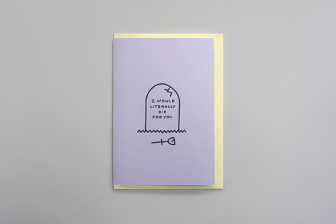 'I Would Literally Die For You' Shit Valentine Card