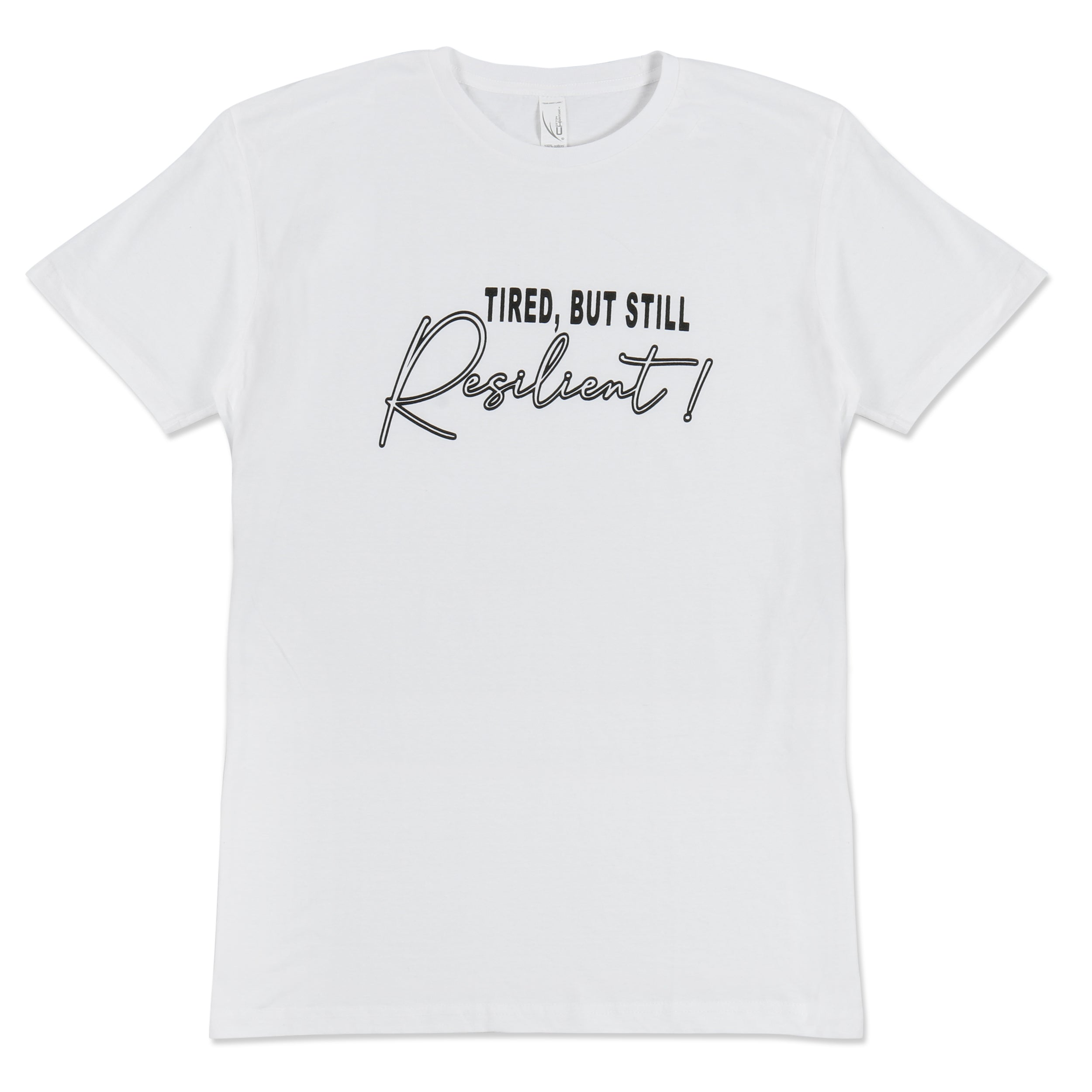 Tired, but still RESILIENT Tee