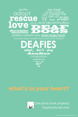 """What's in your heart?"" DEAF DOGS Poster"