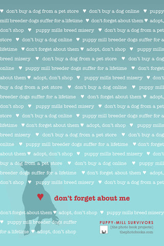 """Don't Forget About Me"" Puppy-Mill Poster"