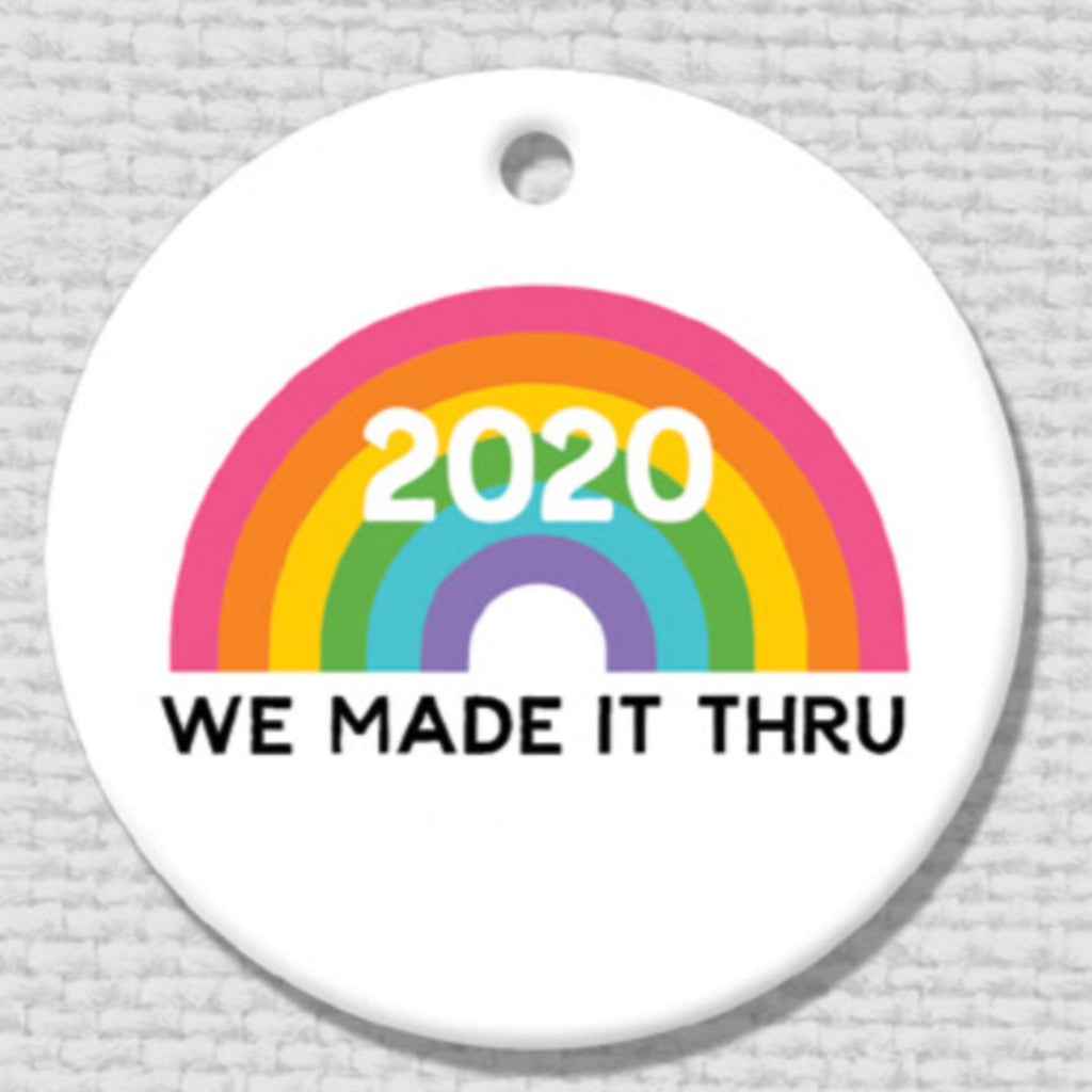 2020 We Made it Thru Ceramic Ornament