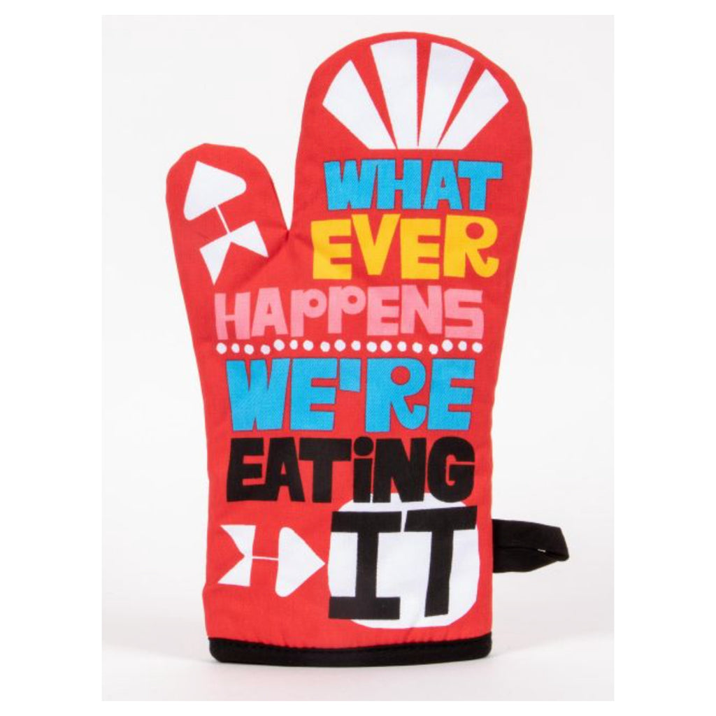 blue q whatever happens we're eating it oven mitt