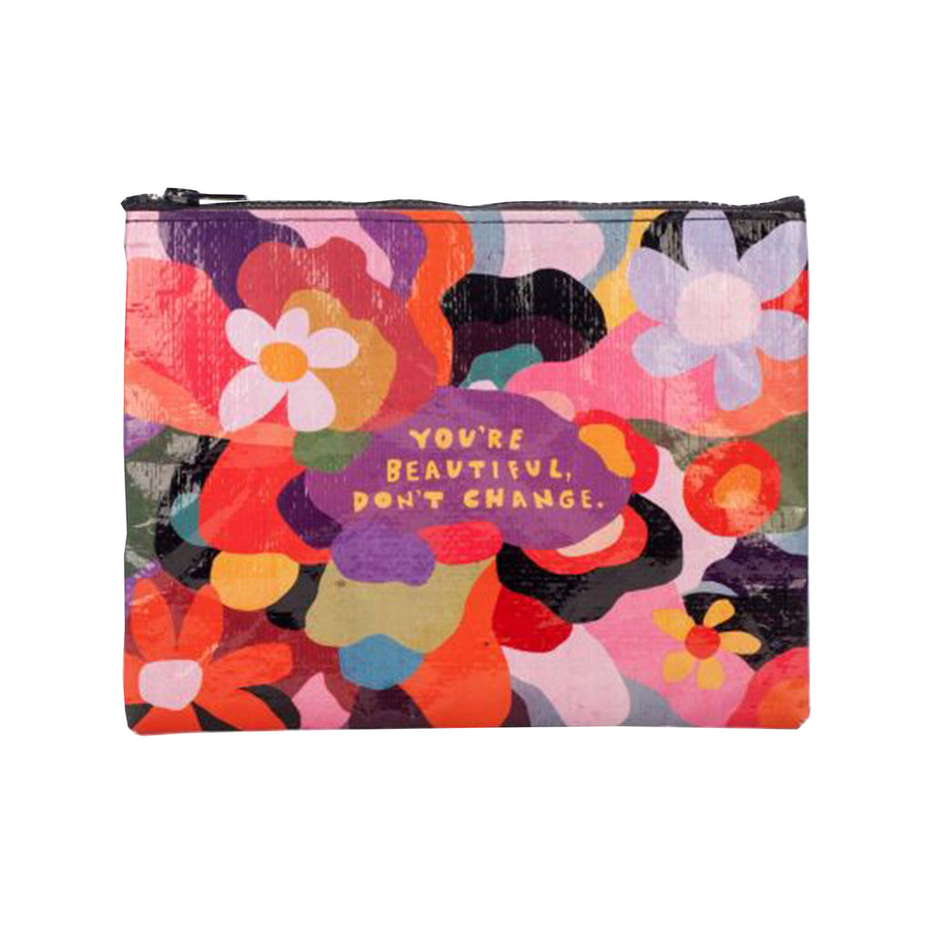"blue q ""you're beautiful, don't change"" floral zipper pouch"