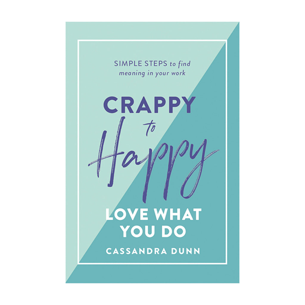 chronicle hardie grant crappy to happy love what you do book cover