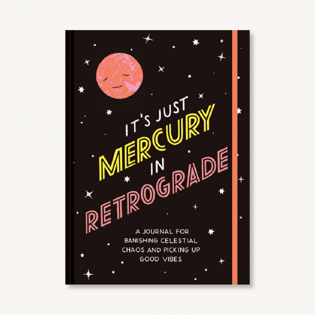 chronicle it's just mercury in retrograde, a journal for banishing celestial chaos cover