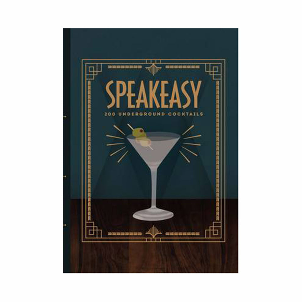chronicle speakeasy 200 underground cocktails recipe book cover