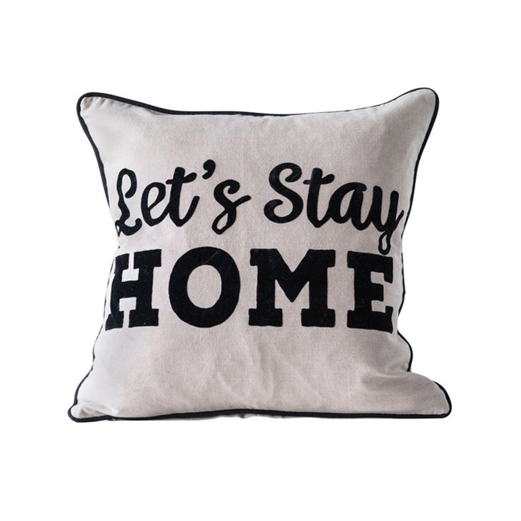 let's stay home it's better here anyway double-sided square cotton decorative throw pillow front