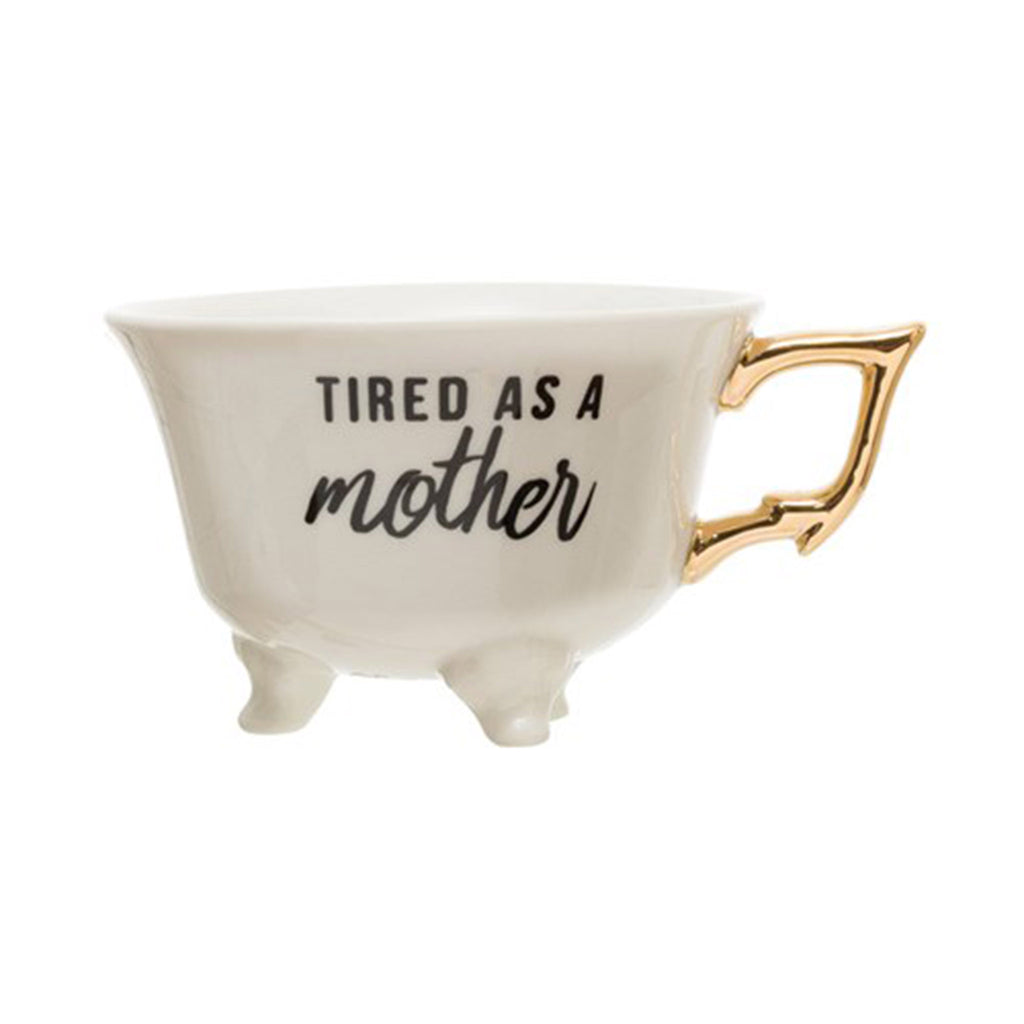 creative co-op tired as a mother 6 ounce white stoneware footed teacup