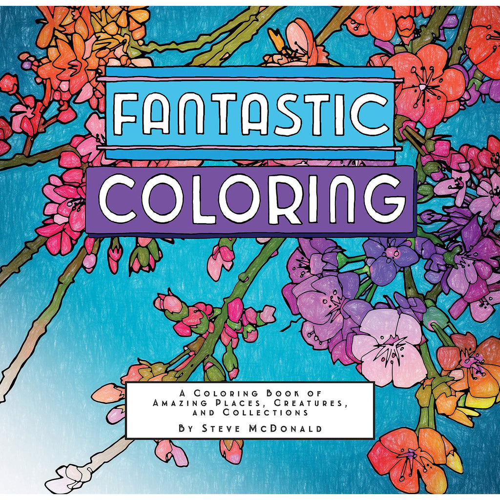 Fantastic Coloring: Amazing Places, Creatures, and Collections